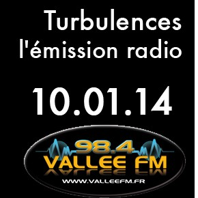 Emission Turbulences du 10 janvier 2014