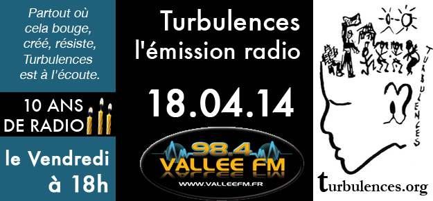 Emision Turbulences du 18 avril 2014