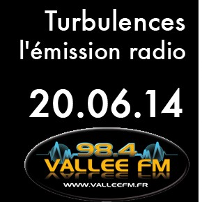 Emission Turbulences du 20 juin 2014