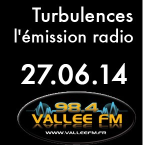 Emission Turbulences du 27 juin 2014